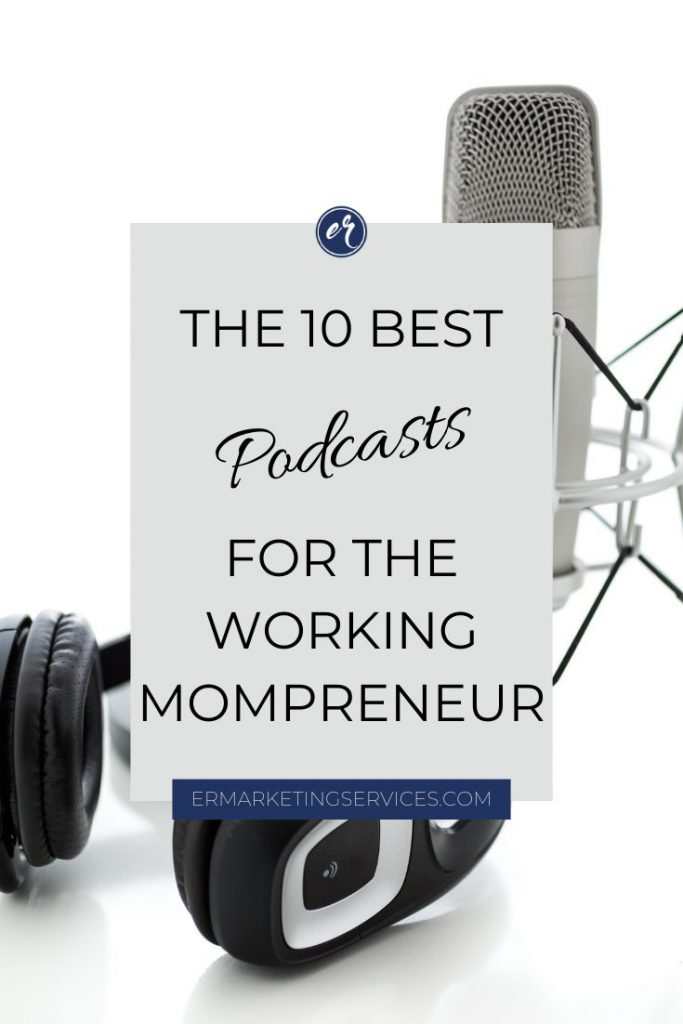 The 10 Best Podcasts for the Working Mompreneur Pinterest