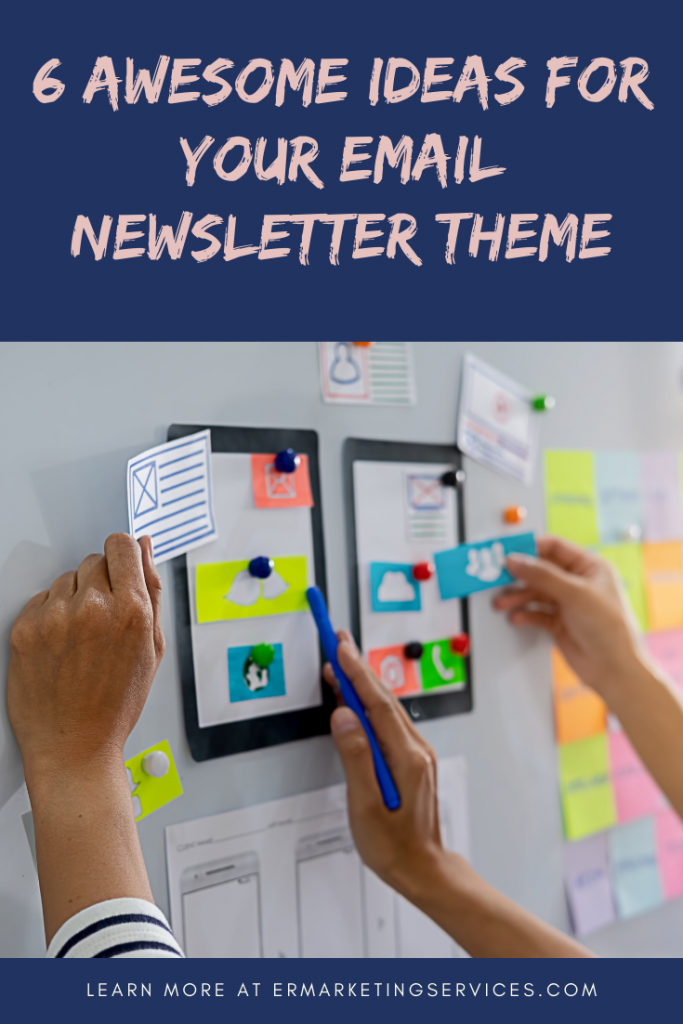6 Awesome Ideas For Your Email Newsletter Theme