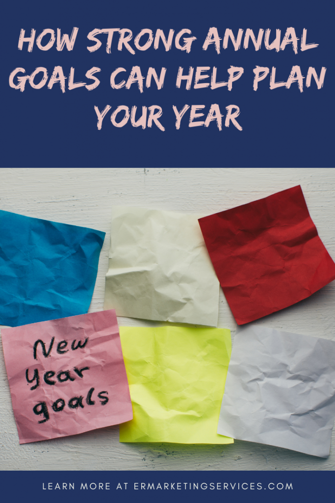 How Strong Annual Goals Can Help Plan Your Year