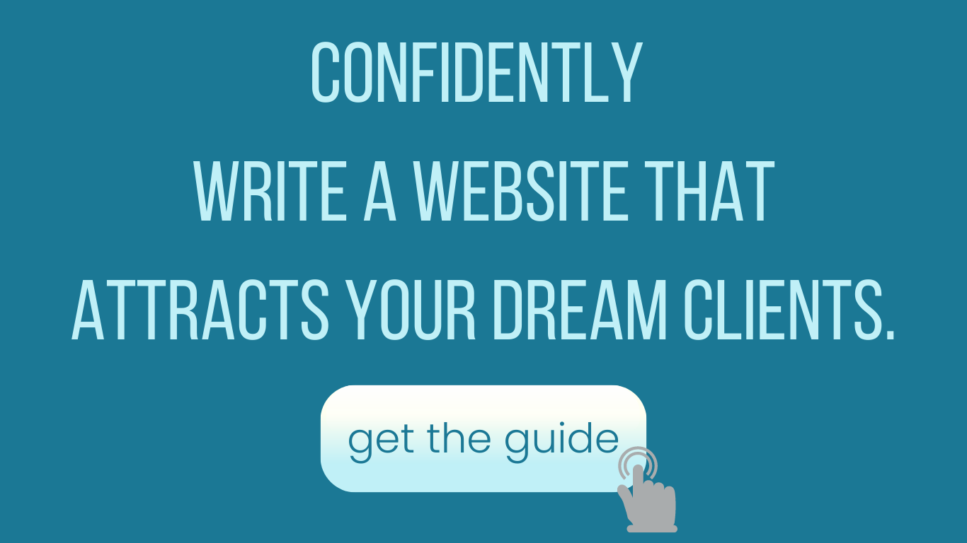 confidently write a website that attracts your dream clients.